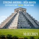Cestovateľské premietanie – Stredná Amerika: Ríša Mayov
