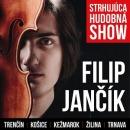Filip Jančík - Strhujúca Hudobná Show