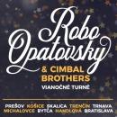 Robo Opatovský & Cimbal Brothers Vianočné turné 2019