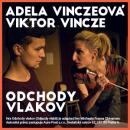 Adela Vinczeová a Viktor Vincze - ODCHODY VLAKOV
