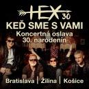 HEX 30 / KEĎ SME S VAMI TOUR 2019