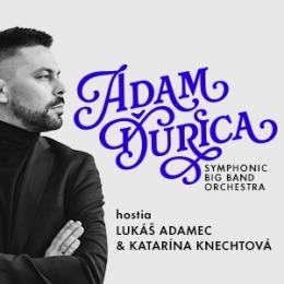 Adam Ďurica SYMPHONIC BIG BAND ORCHESTRA